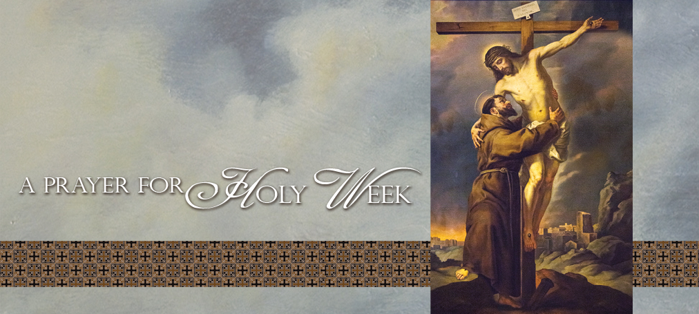 Holy Week - St. Francis of Assisi and the Crucified Christ